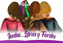 DÍA INTERNACIONAL DE LA MUJER: JUNTAS…LIBRES Y FUERTES