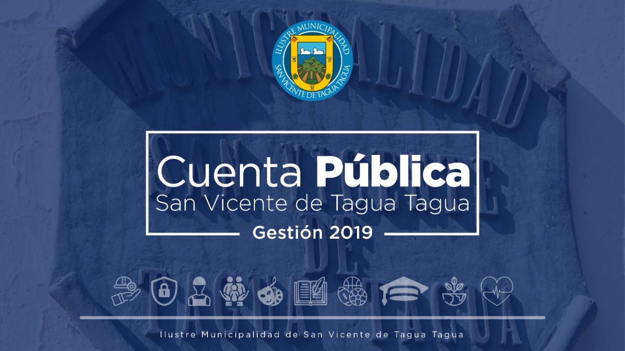CUENTA PÚBLICA GESTIÓN 2019 ILUSTRE MUNICIPALIDAD DE SAN VICENTE DE TAGUA TAGUA